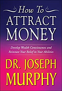 How to Attract Money by [Murphy, Joseph]
