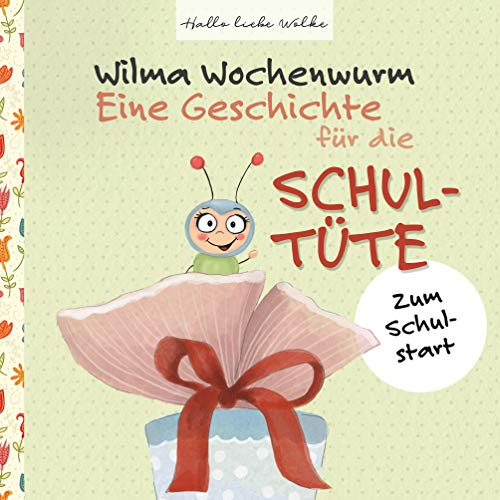 Wilma Wochenwurm: Eine Geschichte für die Schultüte: Zum Schulstart - Mensch Bohne