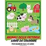 Animali della Fattoria libro da Colorare: Album da Disegno per Bambini dai 4-9 anni. 50 Illustrazioni Fantastiche in un…