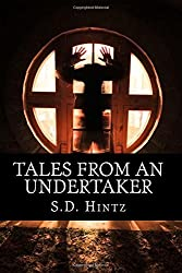 Tales from an Undertaker by S.D. Hintz (2014-04-17)