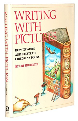 Writing with Pictures: How to Write and Illustrate Children's Books by Uri Shulevitz (1985-09-01)