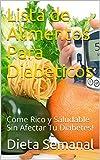 Lista de Alimentos Para Diabeticos: Come Rico y Saludable Sin Afectar Tu Diabetes!