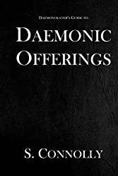 Daemonic Offerings (The Daemonolater's Guide) (Volume 2) by S. Connolly (2015-05-03)