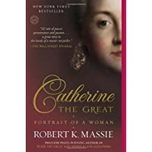 Catherine the Great: Portrait of a Woman by Robert K. Massie (2012-09-18)