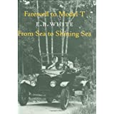 Farewell to Model T and From Sea to Shining Sea by E. B. White (2003-04-02)