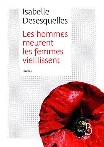 Isabelle DESESQUELLES - Les hommes meurent, les femmes vieillissent sur Bookys