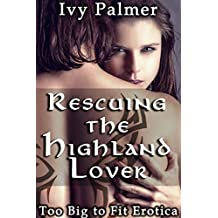 Too Big To Fit Erotica: Rescuing the Highland Lover