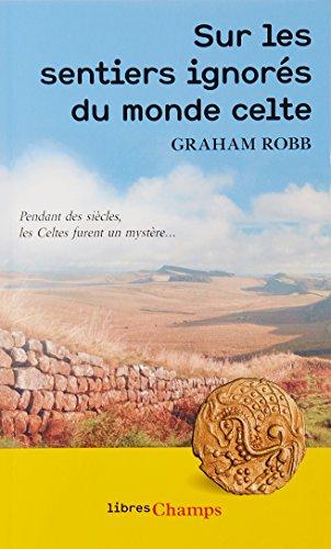 Sur les sentiers ignorés du Monde Celte