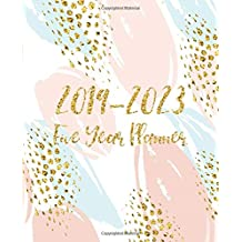 Five Year Planner 2019-2023: Monthly Schedule Organizer - Agenda Planner For The Next Five Years, 60 Months Calendar January 2019 - December 2023 | Pink Blue Gold