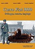 Carro fiat 3000. Sviluppo, tecnica, impiego