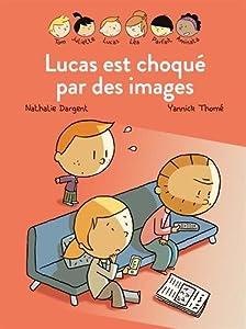 """Afficher """"Lucas est choqué par des images"""""""