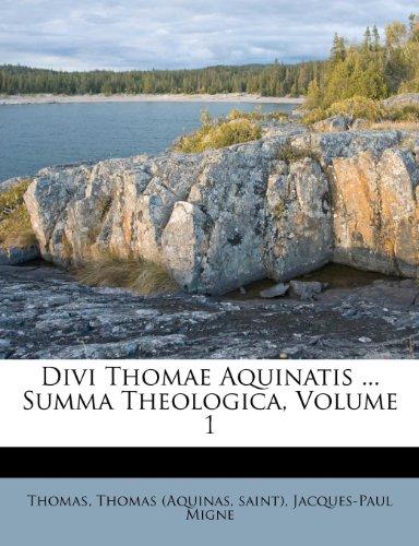 Divi Thomae Aquinatis ... Summa Theologica, Volume 1