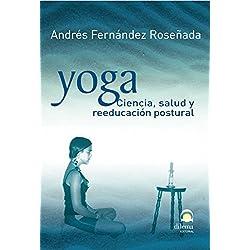 Yoga: Ciencia, salud y reeducación postural