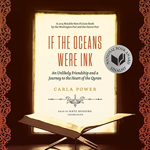 If the Oceans Were Ink: An Unlikely Friendship and a Journey to the Heart of the Quran by Carla Power (2016-02-23)