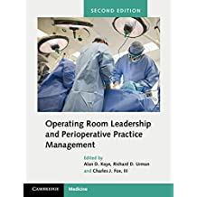 Operating Room Leadership and Perioperative Practice Management (English Edition)