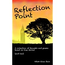 Reflection Point: A collection of thoughts and poems based on true stories (and lies)