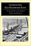 Old Deadwood Days: The Real Wild West of My Childhood by Estelline Bennett (2001-06-01)