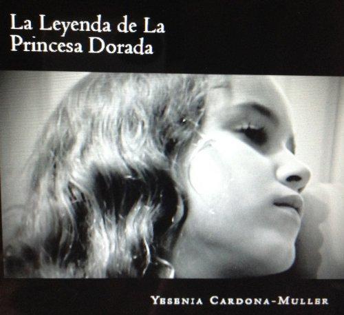 La Leyenda de La Princesa Dorada (Spanish Edition)