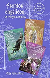 Asuntos angélicos. La trilogía completa.: Serie paranormal juvenil.