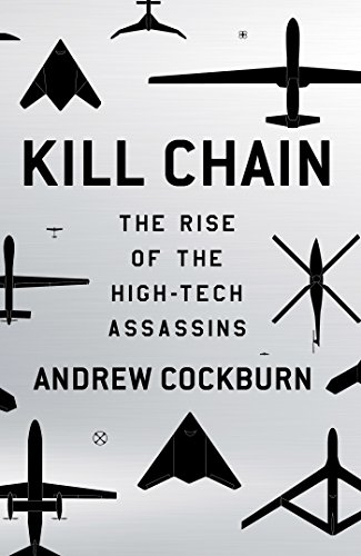 Kill Chain: The Rise of the High-Tech Assassins (English Edition) (Co Aircraft Und R)