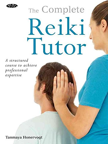 [The Complete Reiki Tutor: A Structured Course to Achieve Professional Expertise] (By: Tanmaya Honervogt) [published: June, 2008]