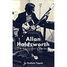 Allan Holdsworth: A Guitarist's Guide