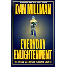 Everyday Enlightenment: The Twelve Gateways to Personal Growth by Dan Millman (1998-04-30)
