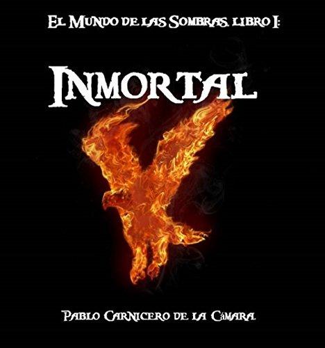 Descargar Libro Inmortal (El Mundo de las Sombras nº 1) de Pablo Carnicero de la Cámara