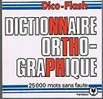 Le Dictionnaire orthographique : Pour...