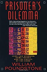 Prisoner's Dilemma: John Von Neumann, Game Theory and the Puzzle of the Bomb by Poundstone, William (1993) Paperback