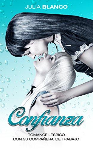 Confianza: Romance Lésbico con su Compañera de Trabajo (Novela Lésbica y Erótica en Español nº 1)
