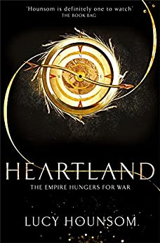 Heartland (The Worldmaker Trilogy Book 2) by [Hounsom, Lucy]