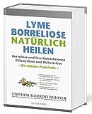 Lyme-Borreliose natürlich heilen: Borreliose und ihre Koinfektionen Chlamydiose und Rickettsiose. Die Buhner-Protokolle.
