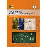 Prueba Acceso Matemáticas Grado Superior. Comunidad Valenciana. Teoría y +100 Ejercicios