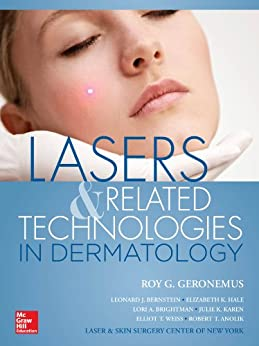 Lasers and Related Technologies in Dermatology by [Geronemus, Roy G.]