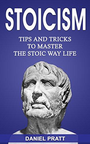 Stoicism: Tips And Tricks To Master The Stoic Way Of Life por Daniel Pratt epub