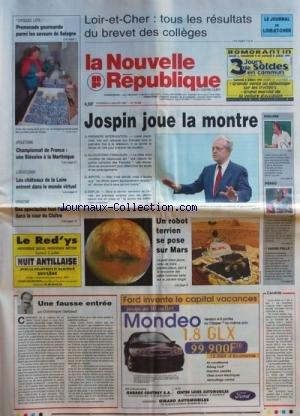 NOUVELLE REPUBLIQUE (LA) [No 16024] du 04/07/1997 - UNE FAUSSE ENTREE PAR GERBAUD - UN ROBOT TERRIEN SE POSE SUR MARS - JOSPIN JOUE LA MONTRE - ATHLETISME - CHAMPIONNAT DE FRANCE par Collectif