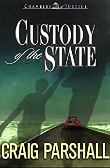 Custody of the State (Chambers of Justice Book 2) (English Edition) di [Parshall, Craig]