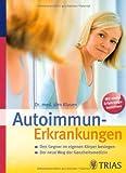 Autoimmunerkrankungen: Den Gegner im eigenen Körper besiegen von Jörn Klasen (24. August 2011) Broschiert