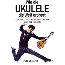 Wie die Ukulele die Welt erobert: Die Beatles, Jake Shimabukuro und die Folgen