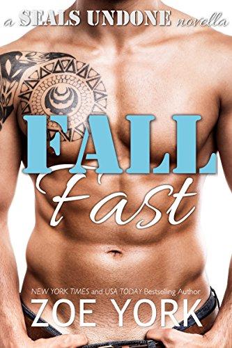 Fall Fast (SEALs Undone Series Book 5) (English Edition) von [York, Zoe]