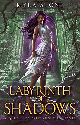 Labyrinth of Shadows: A Greek Mythology Retelling (Queens of Fate and Fury) (English Edition) par [Stone, Kyla]