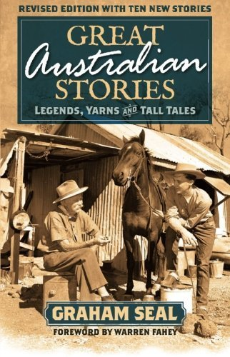 Great Australian Stories: Legends, Yarns and Tall Tales by Graham Seal (2012-02-01)
