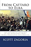 From Cattaro to Elba: Two Historical Accounts of the Napoleonic Wars: Newly Translated into English