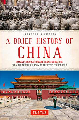 A Brief History of China: Dynasty, Revolution and Transformation: From the Middle Kingdom to the People's Republic (English Edition)