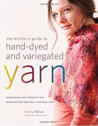Knitter's Guide to Hand-Dyed & Variegated Yarn, The