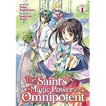 The Saint's Magic Power is Omnipotent (Light Novel) Vol. 1 (English Edition)