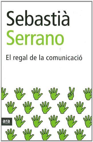 El regal de la comunicació (Lb (labutxaca)) por Sebastià Serrano