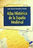 Atlas histórico de la España medieval (Atlas históricos)
