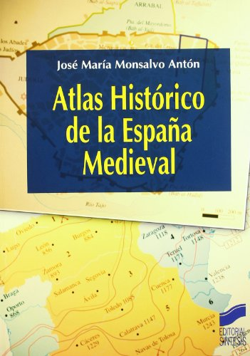 Atlas histórico de la España medieval por José María Monsalvo Antón